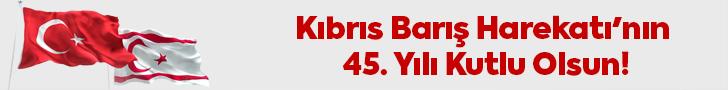 Kıbrıs Barış Harekatı'nın  45. Yılı Kutlu Olsun!