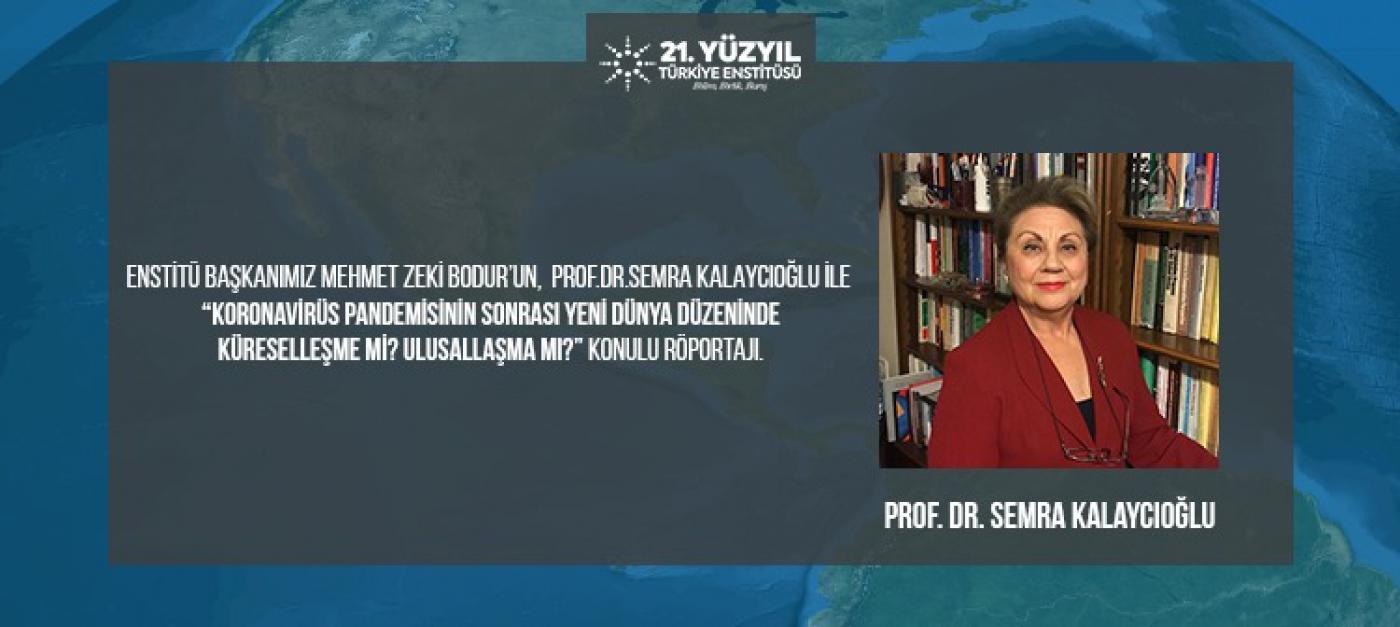 Prof. Dr. Sema KALAYCIOĞLU - 21. Yüzyıl Dijital Buluşmaları Röportaj Serisi