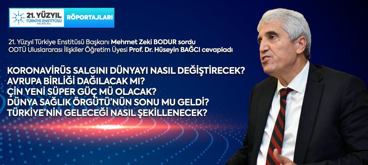 21. Yüzyıl Röportajları: Prof. Dr. Hüseyin BAĞCI
